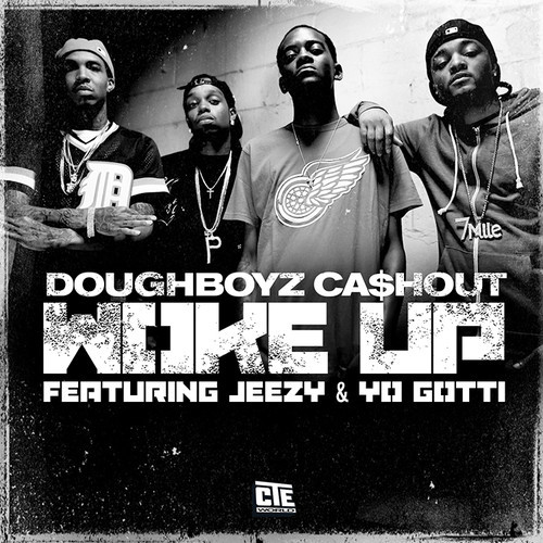 Doughboyz Cashout Ft Young Jeezy and Yo Gotti - Woke Up
