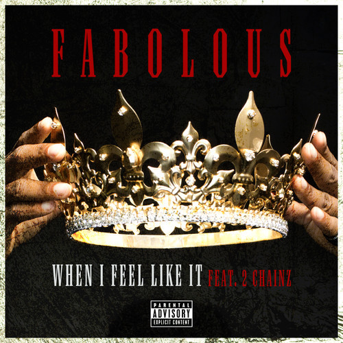Fabolous ft. 2 Chainz.- When I Feel Like It