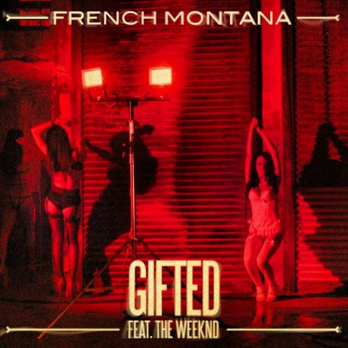 French Montana - Gifted