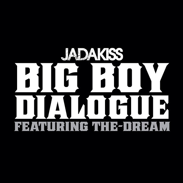 Jadakiss Ft. The-Dream- Big Boy Dialogue