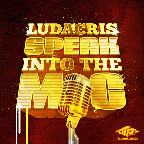 Ludacris- speak into the mic