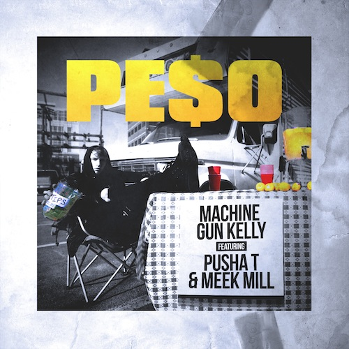 Machine Gun Kelly ft. Pusha T & Meek Mill - Peso