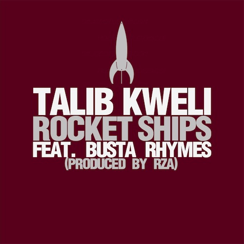 Talib Kweli Ft Busta Rhymes – Rocket Ships (Prod. by RZA)